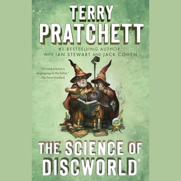 The Science of Discworld - A Novel audiobook by Terry Pratchett,Ian Stewart,Jack Cohen