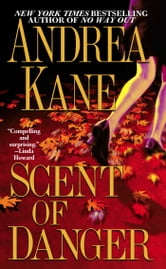 Scent of Danger ebook by Andrea Kane