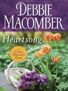 Heartsong ebook by Debbie Macomber