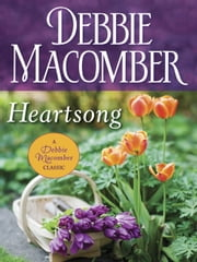 Heartsong - A Novel ebook by Debbie Macomber