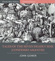 Tales of the Seven Deadly Sins (Confessio Amantis) ebook by John Gower
