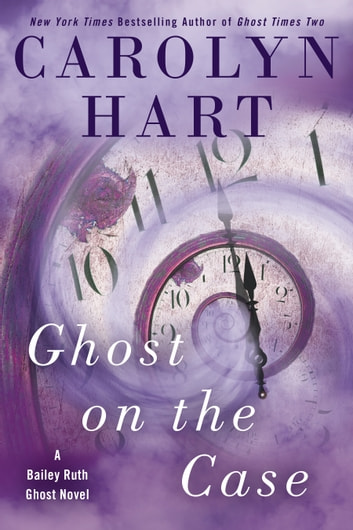 Ghost on the Case ebook by Carolyn Hart