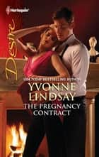 The Pregnancy Contract ebook by Yvonne Lindsay