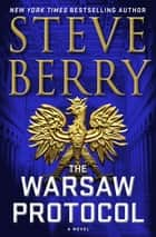 The Warsaw Protocol ebook by Steve Berry