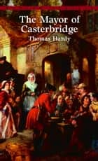 The Mayor of Casterbridge ebook by Thomas Hardy