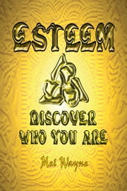 Esteem - Discover Who You Are ebook by Mel Wayne