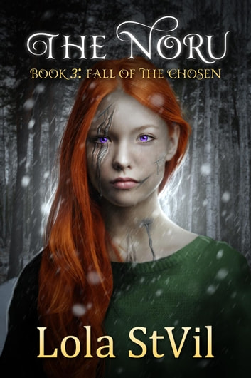 The Noru: Fall Of The Chosen (The Noru Series, Book 3) - The Noru ebook by Lola StVil