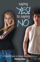 Saying Yes! to Saying No ebook by Christy Baca