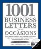1001 Business Letters for All Occasions - From Interoffice Memos and Employee Evaluations to Company Policies and Business Invitations - Templates for Every Situation ebook by Corey Sandler, Janice Keefe