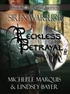 Reckless Betrayal ebook by Michelle Marquis
