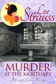 Murder at the Mortuary ebook by Lee Strauss