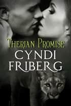 Therian Promise - Therian Heat, #3 ebook by Cyndi Friberg