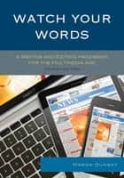 Watch Your Words - A Writing and Editing Handbook for the Multimedia Age ebook by Marda Dunsky