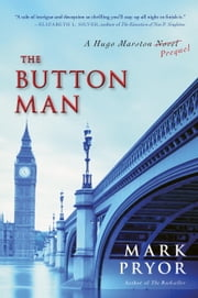 The Button Man - A Hugo Marston Novel ebook by Mark Pryor
