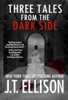 Three Tales from the Dark Side - (a short story bundle) ebook by