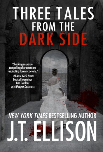 Three Tales from the Dark Side - (a short story bundle) ebook by J.T. Ellison
