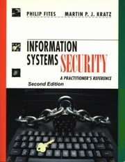 Information Systems Security: A Practitioner's Reference Second Edition ebook by Fites, Philip E.