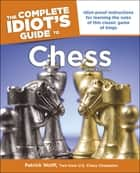 Idiot's Guides: Chess, 3rd Edition ebook by Patrick Wolff