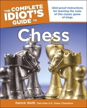 The Complete Idiot's Guide to Chess, 3rd Edition ebook by Patrick Wolff