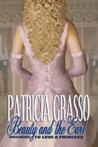 BEAUTY AND THE EARL (Book 2 Lords of Stratford) ebook by Patricia Grasso
