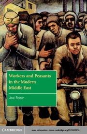 Workers and Peasants in the Modern Middle East ebook by Beinin, Joel