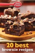 Betty Crocker 20 Best Brownie Recipes ebook by Betty Crocker