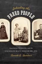 Schooling the Freed People ebook by Ronald E. Butchart