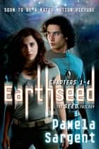 Earthseed: Chapters 1-4 ebook by Pamela Sargent