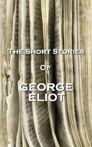 The Short Stories Of George Eliot ebook by George Eliot