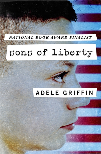 Sons Of Liberty Ebook By Adele Griffin 9781453297391 Rakuten Kobo