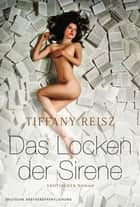 Das Locken der Sirene ebook by Tiffany Reisz
