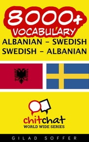 8000+ Vocabulary Albanian - Swedish ebook by Gilad Soffer