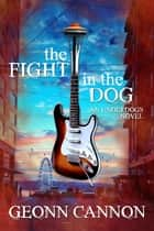 The Fight in the Dog ebook by Geonn Cannon