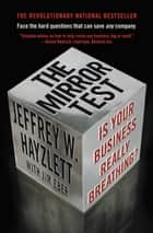 The Mirror Test - Is Your Business Really Breathing? ebook by Jim Eber, Jeffrey W. Hayzlett
