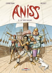 Aniss T02 - Le Tapis violent ebook by Eric Corbeyran,Olivier Milhiet