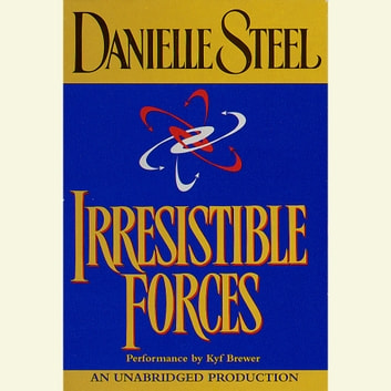 Irresistible Forces audiobook by Danielle Steel
