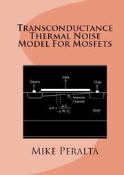 Transconductance Thermal Noise Model For Mosfets ebook by Mike Peralta