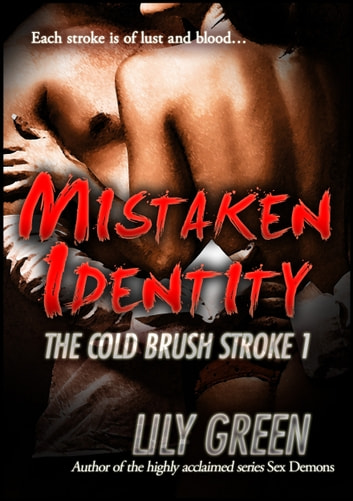 Mistaken Identity (The Cold Brush Stroke 1) ebook by Lily Green