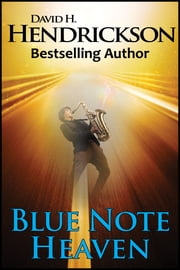 Blue Note Heaven ebook by David H. Hendrickson
