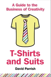 T-Shirts and Suits ebook by David Parrish