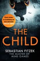 The Child ebook by Sebastian Fitzek