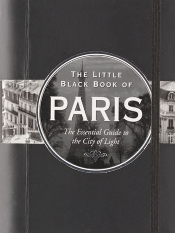 The Little Black Book of Paris, 2013 edition - The Essential Guide to the City of Light ekitaplar by Vesna Neskow