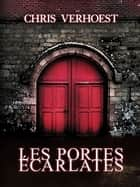 Les portes écarlates ebook by Chris Verhoest