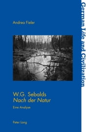 W.G. Sebalds Nach der Natur - Eine Analyse ebook by Andrea Fieler