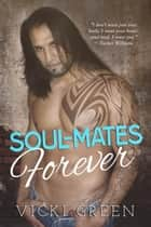 Soul-Mates Forever - Forever, #3 ebook by Vicki Green