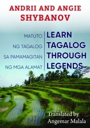 Learn Tagalog Through Legends ebook by Andrii Shybanov