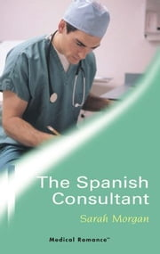 The Spanish Consultant ebook by Sarah Morgan