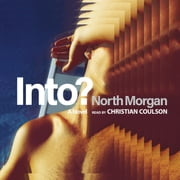Into? - A Novel audiobook by North Morgan