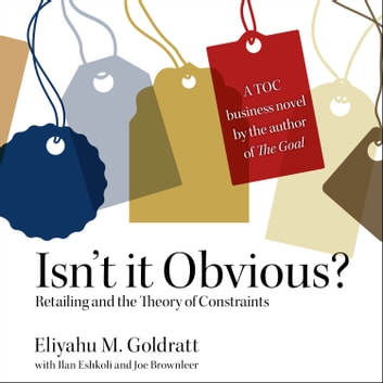 Isn't it Obvious - Retailing and the Theory of Constraints audiobook by Eliyahu M. Goldratt