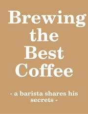Brewing Coffee ebook by Charlie Byrd